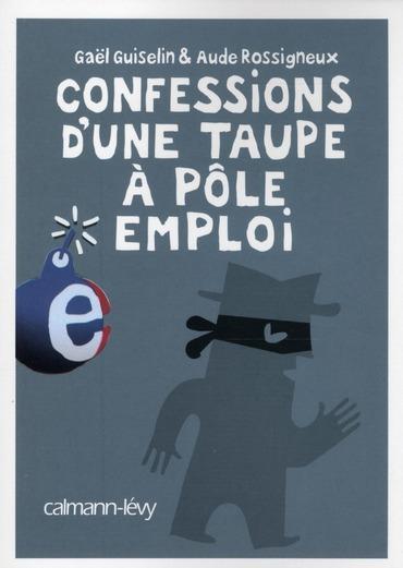 """""""Confessions d'une taupe à Pôle Emploi""""  - Présentation"""