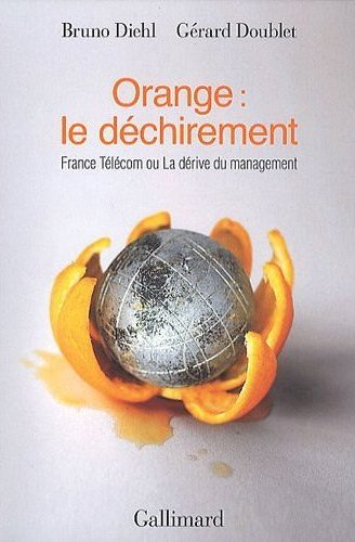 """""""Orange : le déchirement : France Télécom ou La dérive du management"""" - Présentation"""