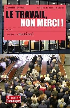 """""""Le travail, non merci !"""" par Camille Dorival"""