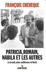 """""""Patricia, Romain, Nabila et les autres"""" parFrançois Chérèque"""