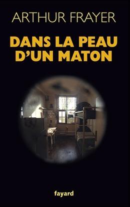"""""""Dans la peau d'un maton"""" par Arthur Frayer"""